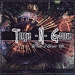 Tongue-N-Groove When I Grow Up