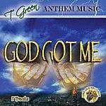 T. Green God Got Me