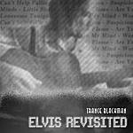 Trance Blackman Elvis Revisited