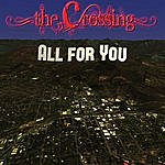 The Crossing All For You