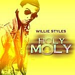 Williestyles Holy Moly