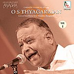 O. S. Thyagarajan O.S.Thayagarajan Live At Sree Rama Seva Mandali - Volume 1