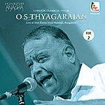 O. S. Thyagarajan O.S.Thayagarajan Live At Sree Rama Seva Mandali - Volume 2