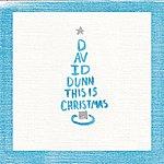 David Dunn This Is Christmas