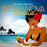 Smooth Bossa Nova Spectacular