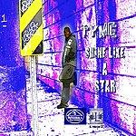 Tyme Shine Like A Star (Feat. Micah Tha Prince)
