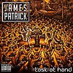 James Patrick Task At Hand