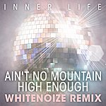 Inner Life Ain't No Mountain High Enough - Whitenoize Remix