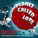 David Morales Planet Called Love Remixes