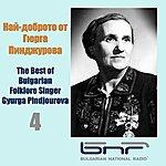 Folk Ensemble Nai-Dobroto Ot Gyurga Pindjourova, Vol. 4