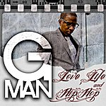 G-Man Love,Life & Hip Hop