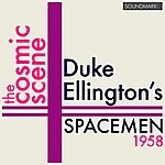 Clark Terry Duke Ellington's Spacemen, 1958: The Cosmic Scene