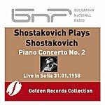Dmitri Shostakovich Shostakovich Plays Shostakovich: Piano Concert No. 2 In F Major, Op. 102