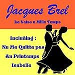 Jacques Brel La Valse A Mille Temps