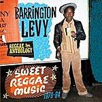 Barrington Levy Reggae Anthology: Sweet Reggae Music (1979-84)