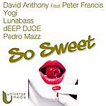 David Anthony So Sweet (Feat. Peter Francis)