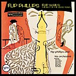 Flip Phillips Flip Wails: The Best Of The Verve Years