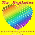 The Stylistics You'll Never Get To Heaven If You Break My Heart