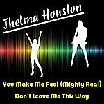 Thelma Houston You Make Me Feel Mighty Real