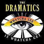The Dramatics Whatcha See Is Whatcha Get- Single