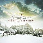 Jeremy Camp Christmas: God With Us