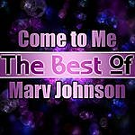 Marv Johnson Come To Me - The Best Of Marv Johnson