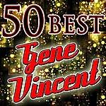 Gene Vincent 50 Best: Gene Vincent