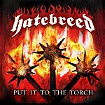 Hatebreed Put It To The Torch