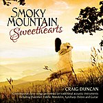 Craig Duncan Smoky Mountain Sweethearts: Contemporary Love Songs Performed On Traditional Acoustic Instruments