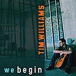 Tim Williams We Begin