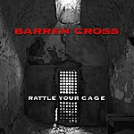 Barren Cross Rattle Your Cage