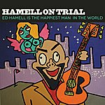 Hamell On Trial Ed Hamell Is The Happiest Man In The World