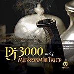 DJ 3000 Moroccan Mint Tea Ep