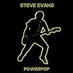 Steve Evans Powerpop