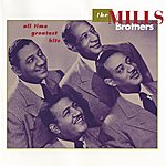 The Mills Brothers All Time Greatest Hits
