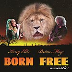 Brian May Born Free (Feat. Kerry Ellis) (Acoustic Version)