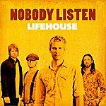 Lifehouse Nobody Listen