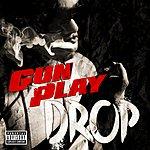 Gunplay Drop (Explicit Version)