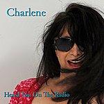 Charlene Heard You On The Radio (Radio Edit)