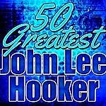 John Lee Hooker 50 Greatest John Lee Hooker