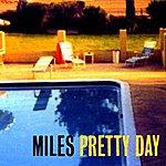 Miles Pretty Day