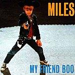 Miles My Friend Boo