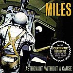 Miles Astronaut Without A Cause