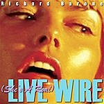 Richard Barone (She's A Real) Live Wire