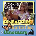Brooksie Wells Pineapples, Butterflies, & Dinosaurs
