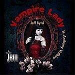Jeff Byrd Vampire Lady (Feat. Anthony Valbiro)