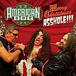 American Dog Merry Christmas Asshole (Live)