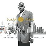 Anthony Antoine London 2 Atlanta: The Ultimate Collection