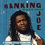 Ranking Joe World In Trouble