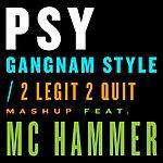 PSY Gangnam Style / 2 Legit 2 Quit Mashup (Single)